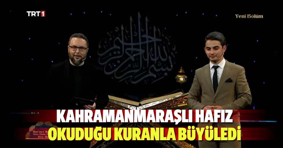 Kahramanmaraşlı hafız okuduğu Kuranla büyüledi