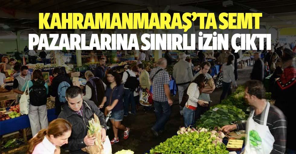 Kahramanmaraş'ta semt pazarlarına sınırlı izin çıktı