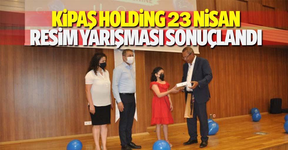 Kipaş Holding 23 Nisan resim yarışması sonuçlandı