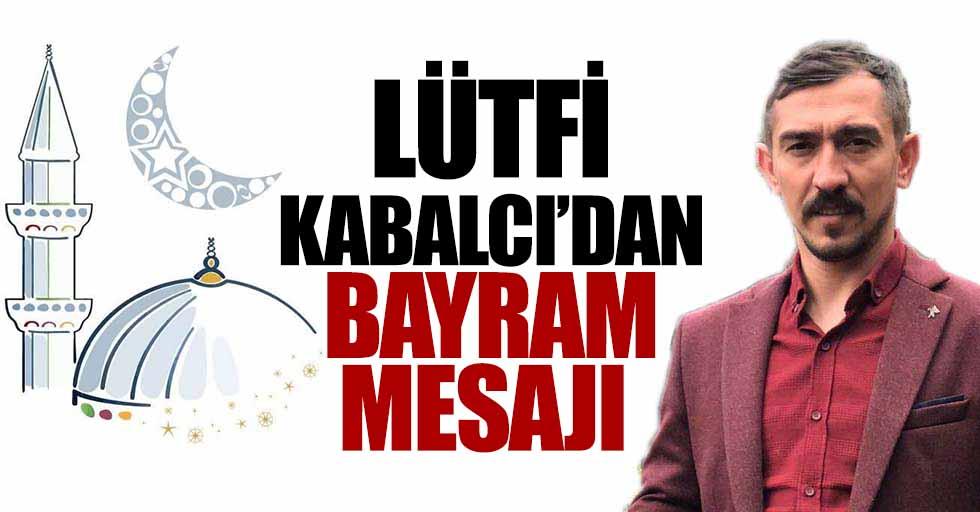 Lütfi Kabalcı'dan Bayram Mesajı