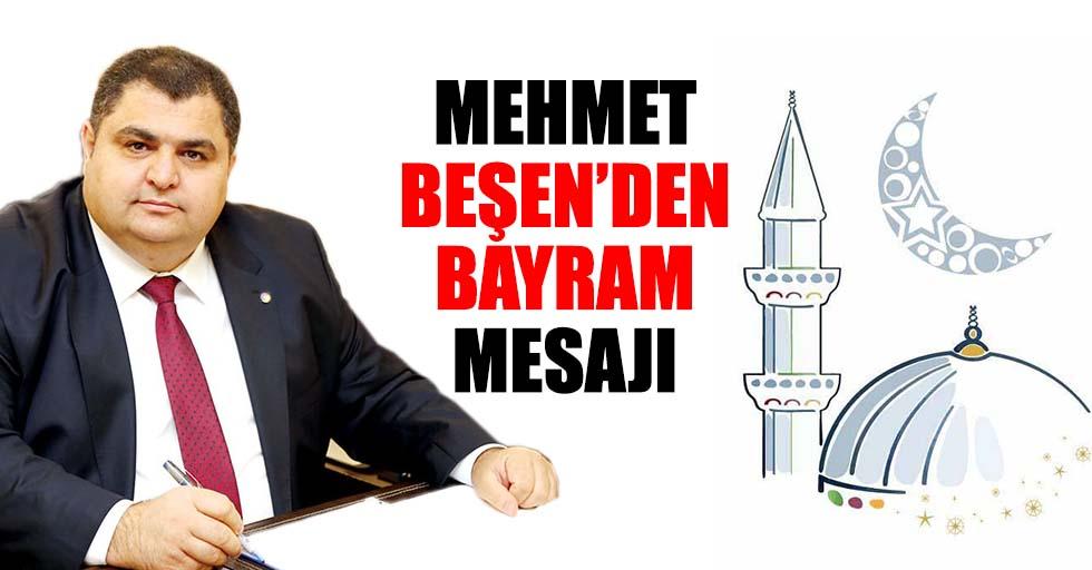 Mehmet Beşen'den Bayram Mesajı