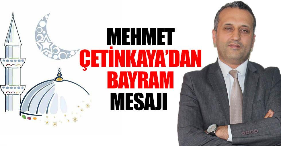 Mehmet Çetinkaya'dan Bayram Mesajı