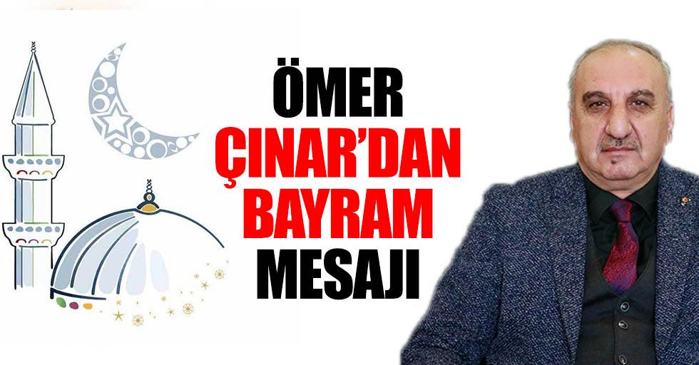 Ömer Çınar'dan Bayram Mesajı