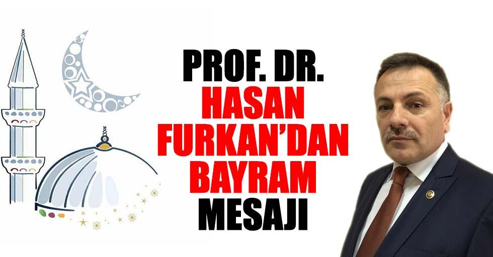 Prof. Dr. Hasan Furkan'dan bayram mesajı