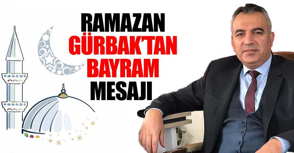 Ramazan Gürbak'tan Bayram Mesajı