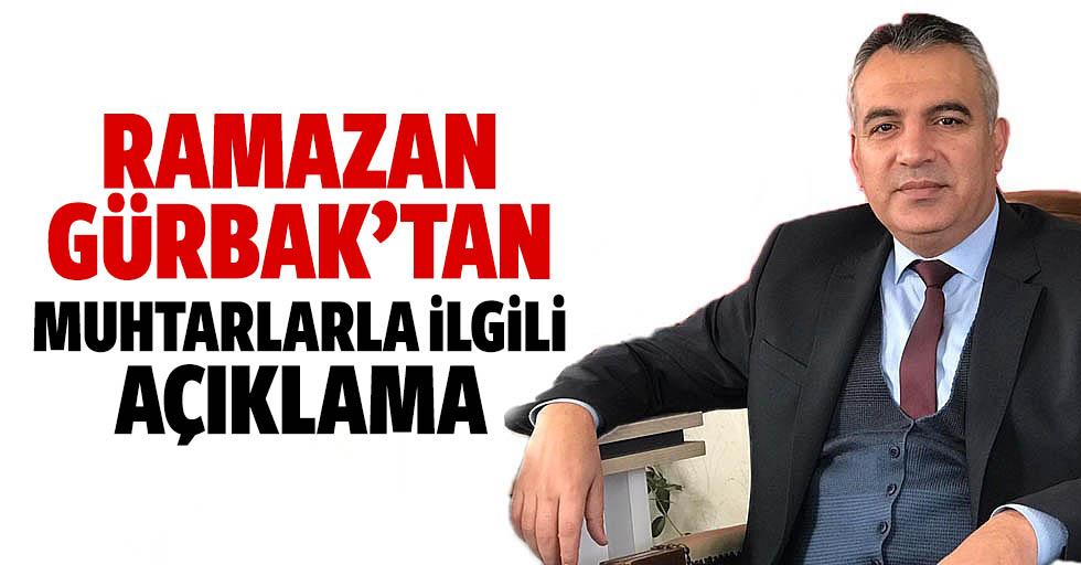 Ramazan Gürbak'tan Muhtarlarla İlgili Açıklama