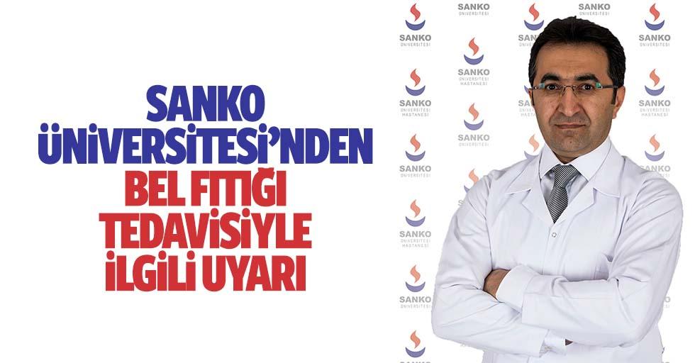SANKO Üniversitesi'nden bel fıtığı ve tedavisiyle ilgili uyarı