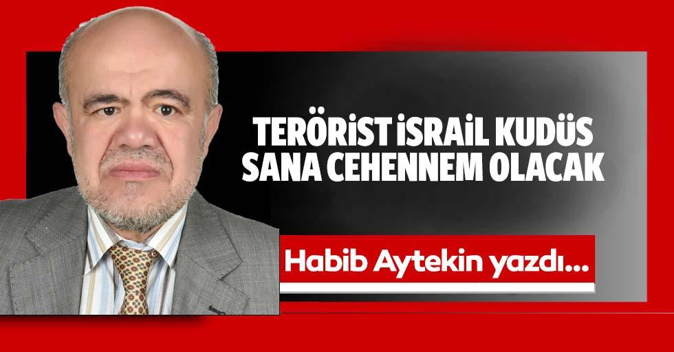 Terörist İsrail Kudüs sana cehennem olacak