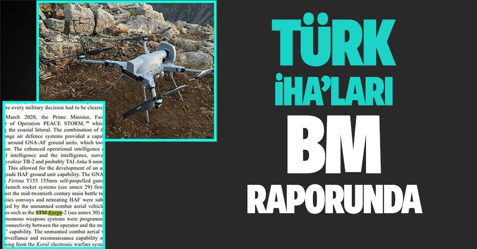 Türk yapımı Kargu-2 İHA'lar Birleşmiş Milletler raporunda!