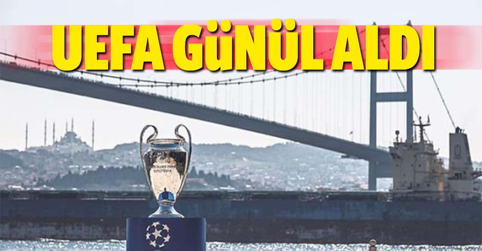 UEFA gönül aldı