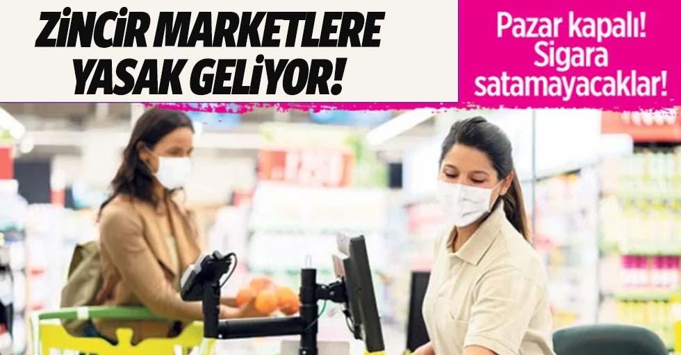 Zincir marketlere yasak geliyor!