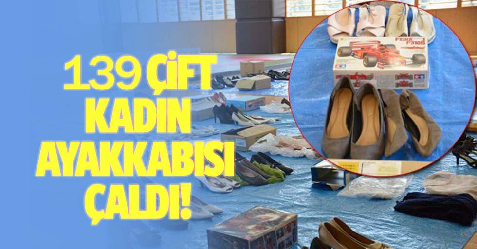 139 çift ayakkabı çaldı