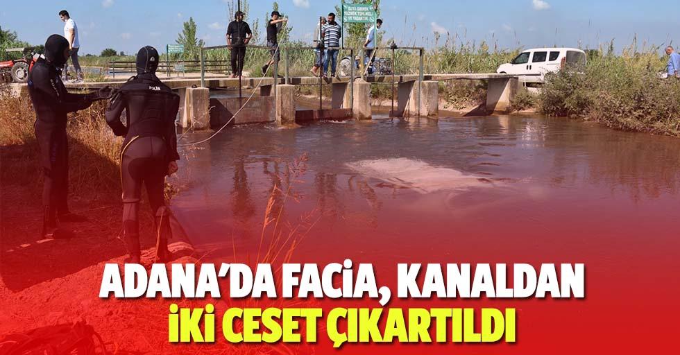 Adana'da facia, kanaldan 2 ceset çıkartıldı