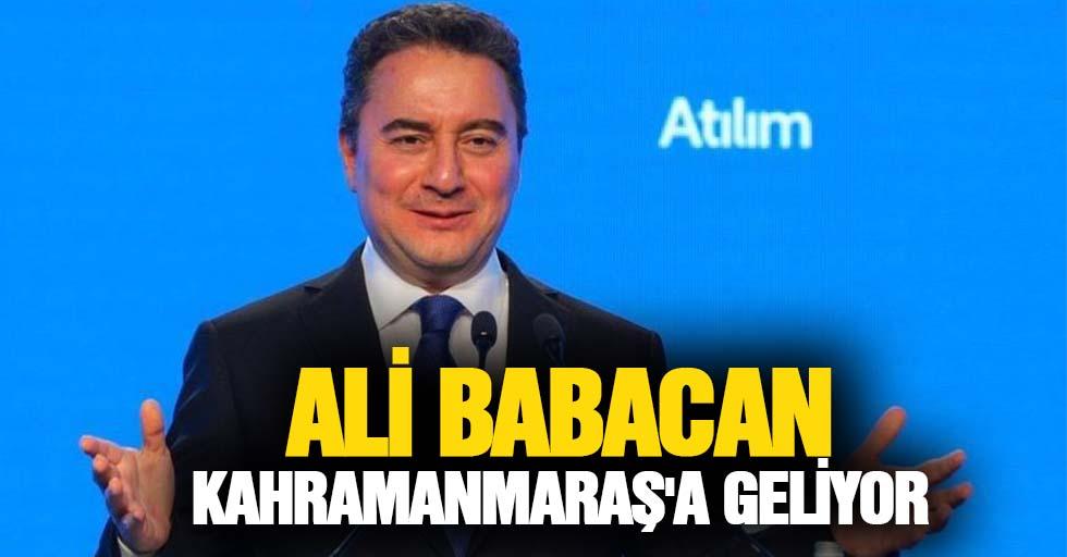 Ali Babacan Kahramanmaraş'a geliyor