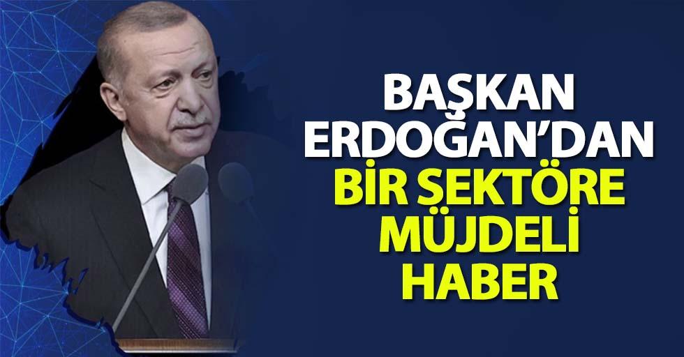 Başkan Erdoğan'dan turizm sektörüne müjdeli haber