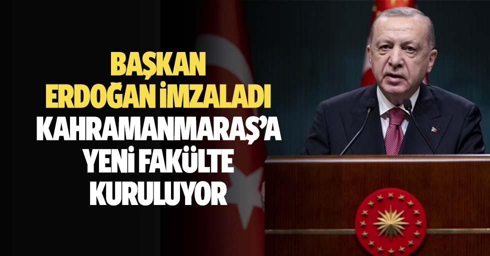 Başkan Erdoğan imzaladı, Kahramanmaraş'a yeni fakülte kuruluyor