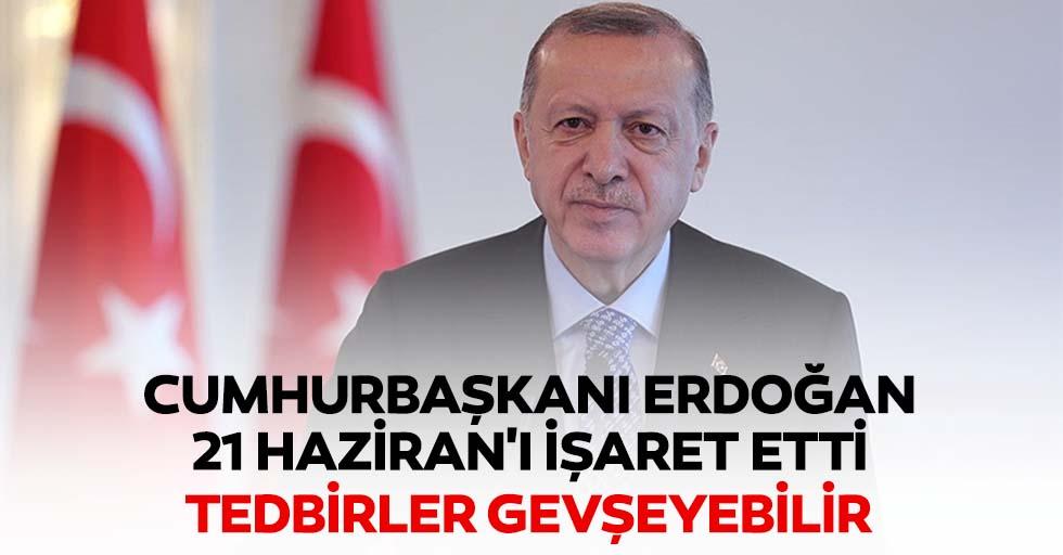 Cumhurbaşkanı Erdoğan 21 Haziran'ı işaret etti