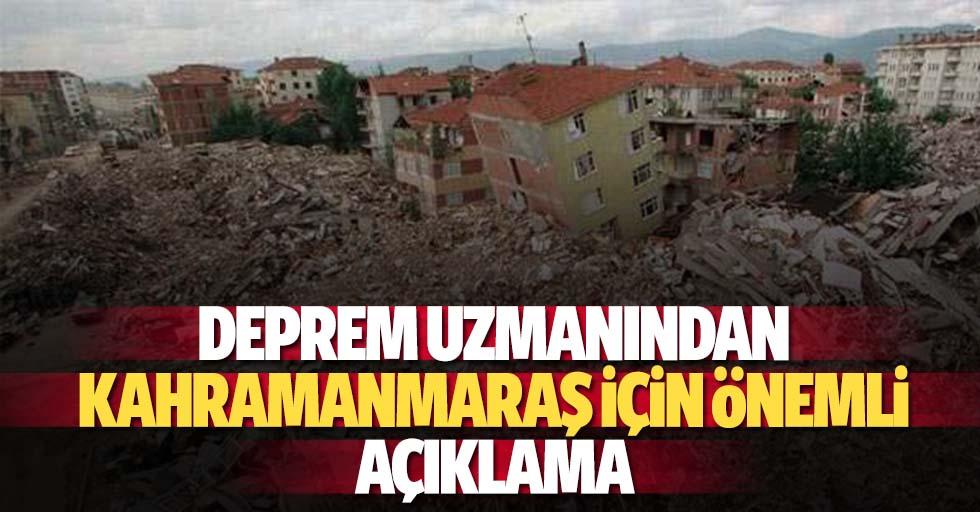 Deprem uzmanından Kahramanmaraş için önemli açıklama