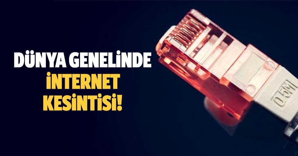 Dünya genelinde internet kesintisi!