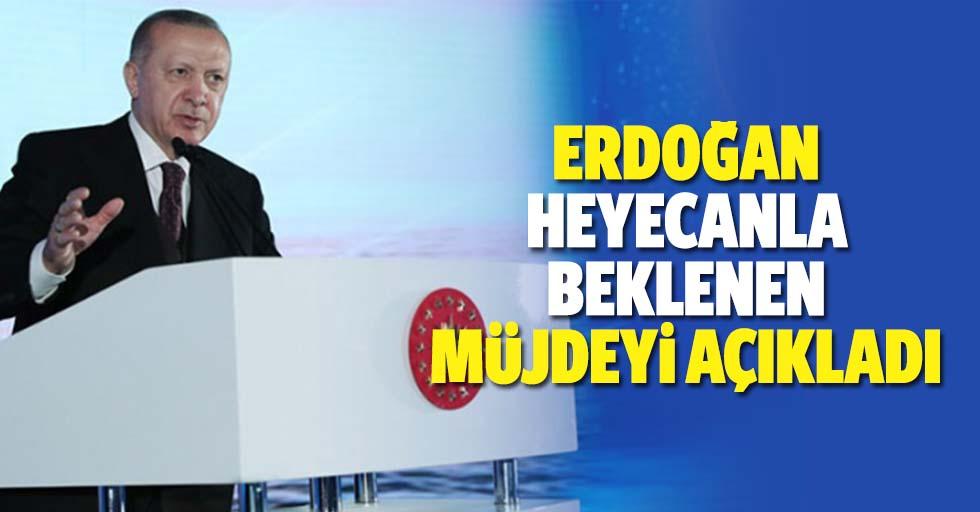 Erdoğan, heyecanla beklenen müjdeyi açıkladı