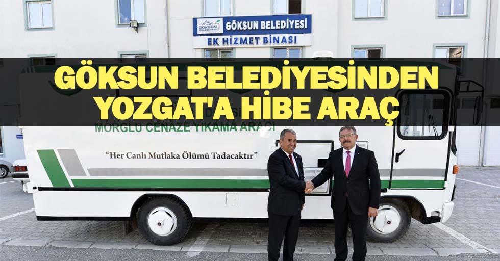 Göksun Belediyesinden Yozgat'a hibe araç