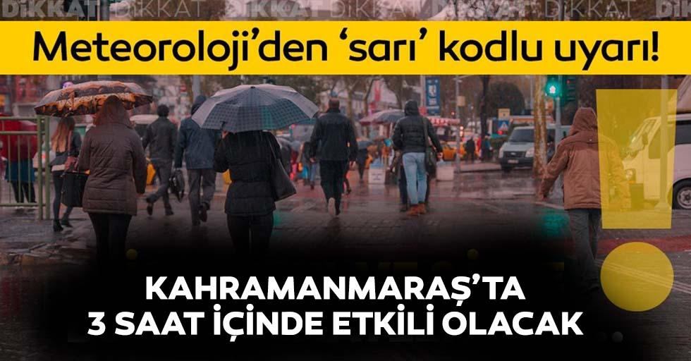 Kahramanmaraş için sarı kodlu yağış uyarısı