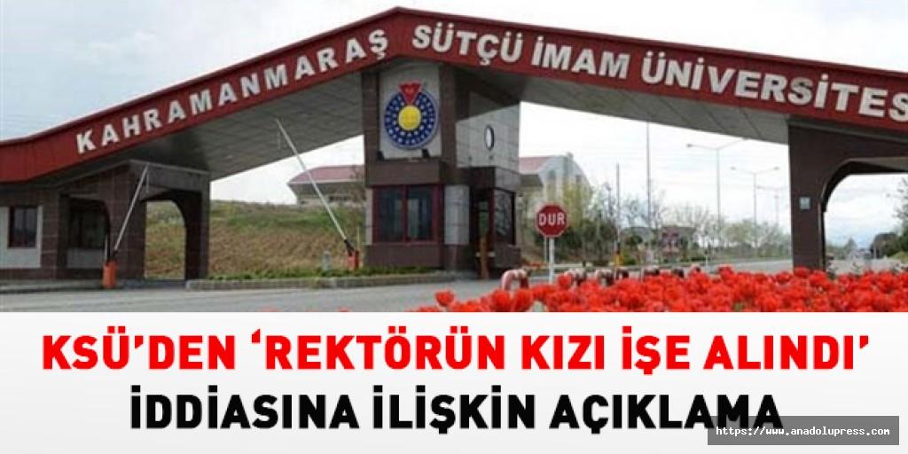Kahramanmaraş Sütçü İmam Üniversitesi'nden basında çıkan iddialara ilişkin açıklama