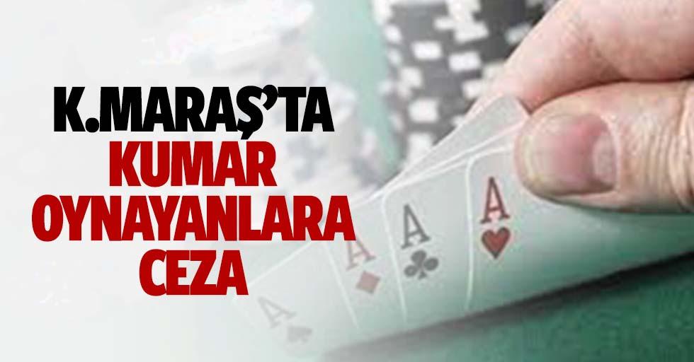 Kahramanmaraş'ta kumar oynayanlara ceza