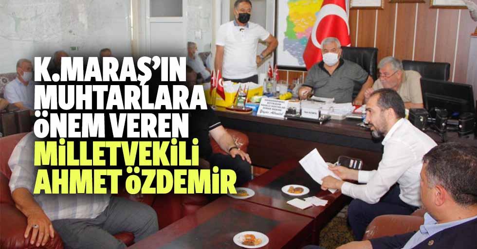 Kahramanmaraş'ın Muhtarlara önem veren Milletvekili Ahmet Özdemir