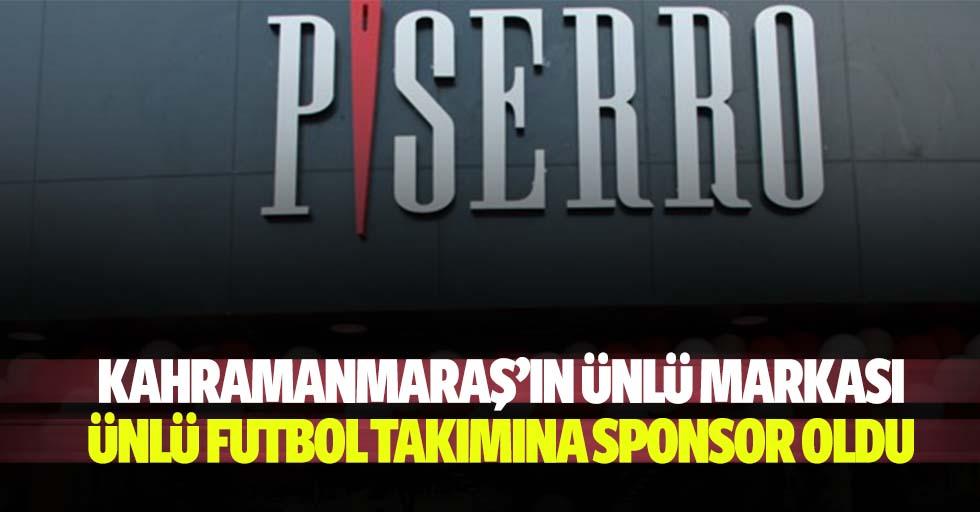 Kahramanmaraş'ın ünlü markası ünlü futbol takımına sponsor oldu