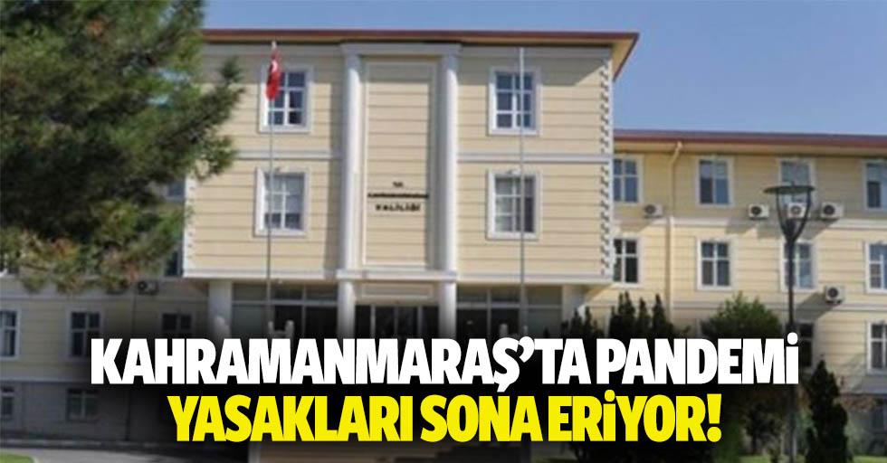 Kahramanmaraş'ta pandemi yasakları sona eriyor