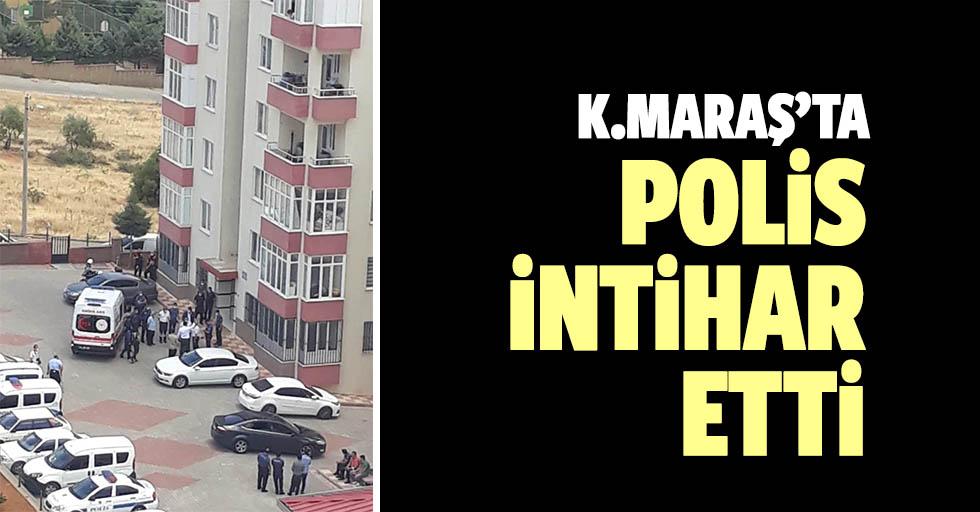 Kahramanmaraş'ta polis intihar etti