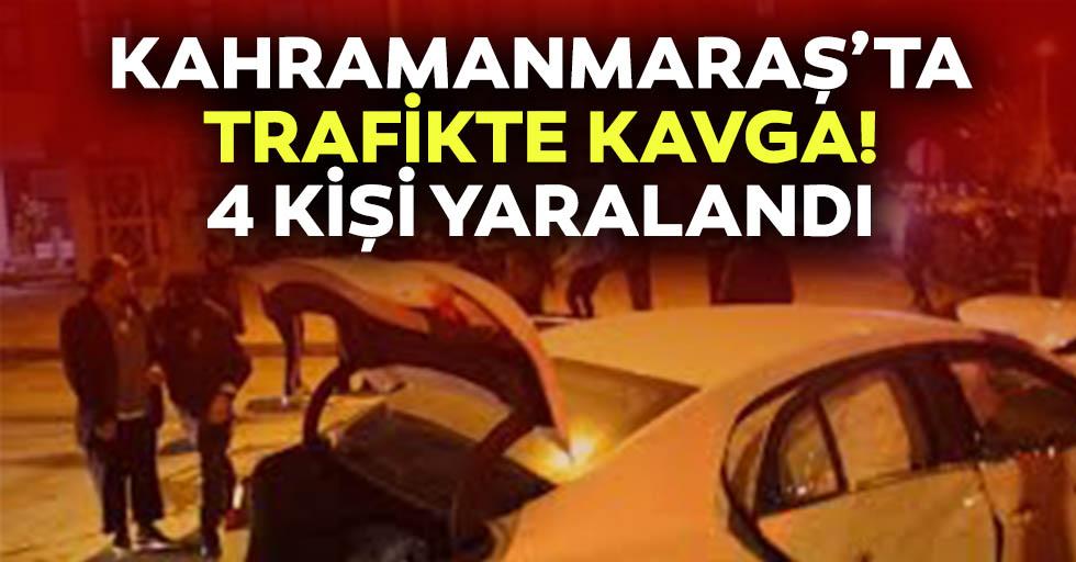 Kahramanmaraş'ta trafikte kavga, 4 kişi yaralandı