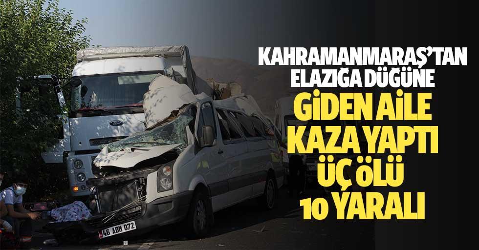 Kahramanmaraş'tan düğüne giden aile kaza yaptı, 3 ölü 10 yaralı