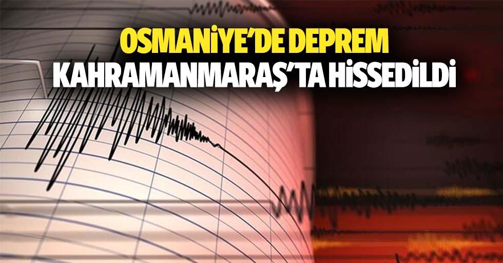 Osmaniye'de deprem Kahramanmaraş'ta hissedildi