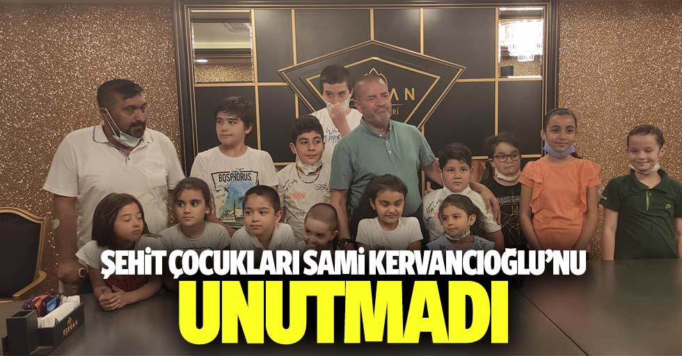 Şehit çocukları Sami Kervancıoğlu'nu unutmadı