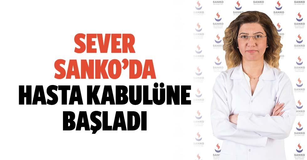 Sever SANKO'da hasta kabulüne başladı