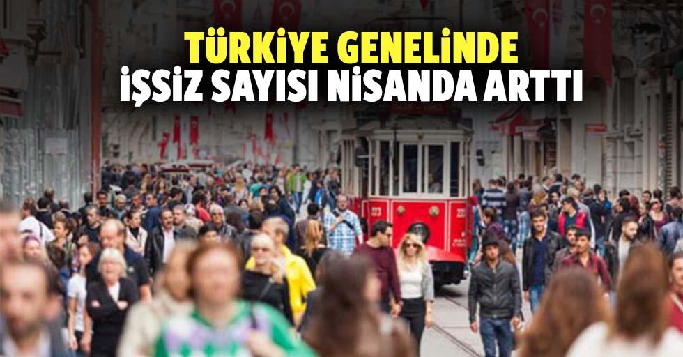 Türkiye genelinde işsiz sayısı nisanda arttı