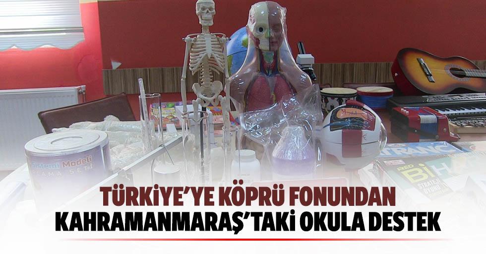 Türkiye'ye Köprü Fonundan Kahramanmaraş'taki Okula Destek