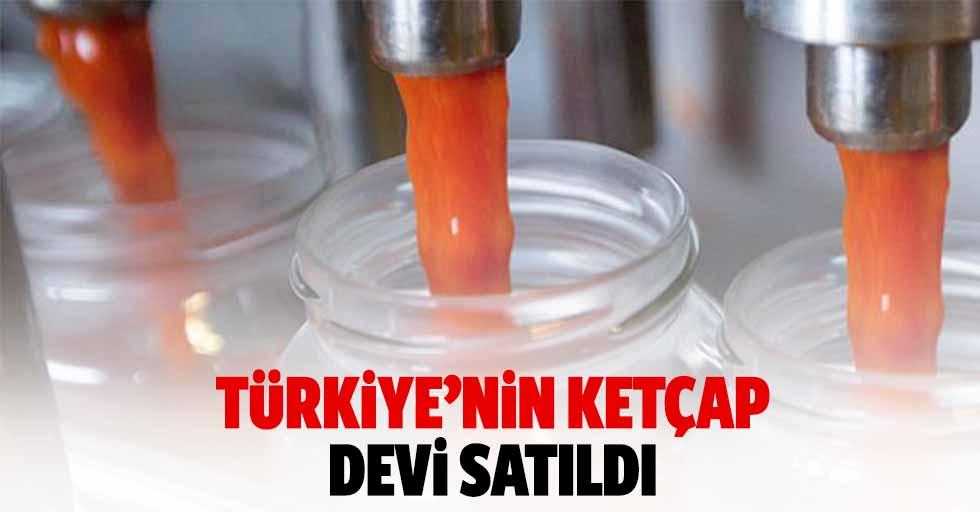 Türkiye'nin ketçap devi satıldı