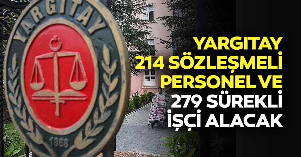 Yargıtay 214 sözleşmeli personel ve 279 sürekli işçi alacak