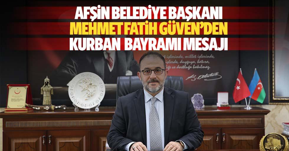 Afşin Belediye Başkanı Mehmet Fatih Güven'den, Kurban bayramı mesajı