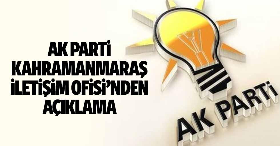 Ak Parti Kahramanmaraş İletişim Ofisi'nden Açıklama