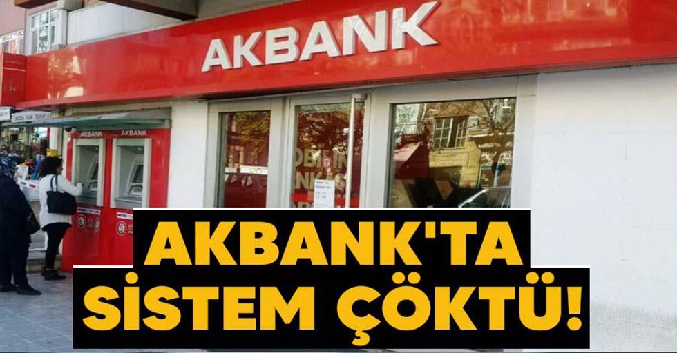 Akbank'ta sistem çöktü
