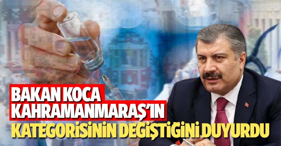 Bakan Koca, Kahramanmaraş'ın kategorisinin değiştiğini duyurdu