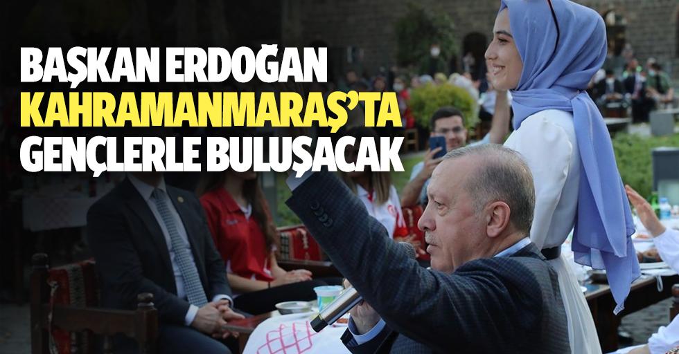 Başkan Erdoğan Kahramanmaraş'ta Gençlerle Buluşacak