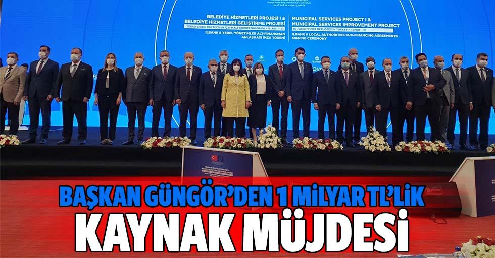 Başkan Güngör'den 1 milyar tl'lik kaynak müjdesi