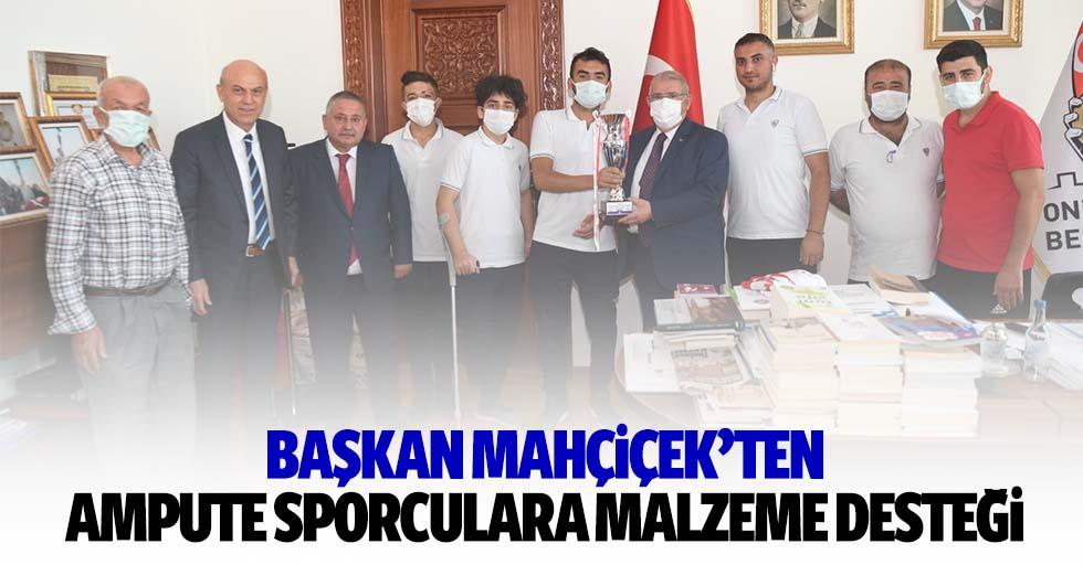 Başkan Mahçiçek'ten ampute sporculara malzeme desteği