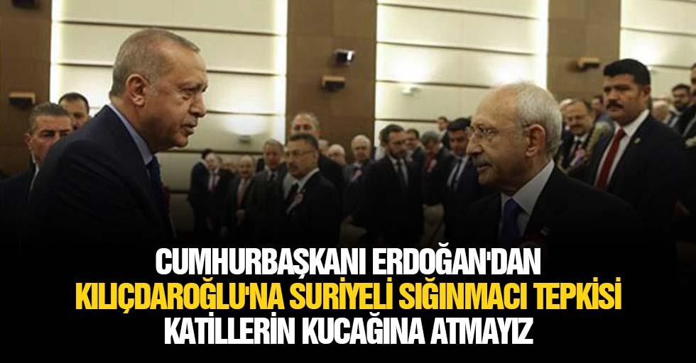 Cumhurbaşkanı Erdoğan'dan Kılıçdaroğlu'na Suriyeli Sığınmacı Tepkisi: Katillerin Kucağına Atmayız