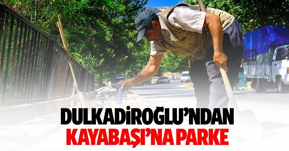 Dulkadiroğlu'ndan kayabaşı'na parke